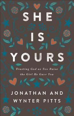 Image for She Is Yours: Trusting God As You Raise the Girl He Gave You
