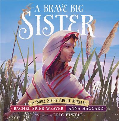 Image for A Brave Big Sister: A Bible Story About Miriam (Called and Courageous Girls)