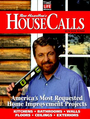 Image for Ron Hazelton's House Calls: America's Most Requested Home Improvement Projects