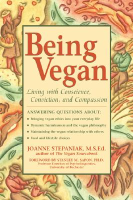 Image for Being Vegan: Living With Conscience, Conviction, and Compassion