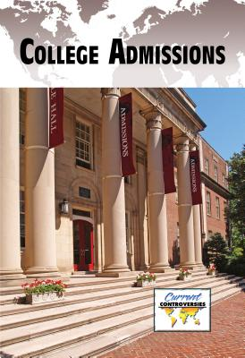 Image for College Admissions (Current Controversies)