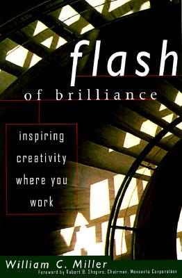 Image for Flash Of Brilliance: Inspiring Creativity Where You Work