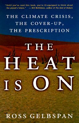 Image for The Heat Is on: The Climate Crisis, the Cover-Up, the Prescription