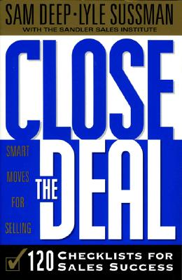 Image for Close the Deal: 120 Checklists for Sales Success