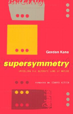 Image for Supersymmetry: Unveiling The Ultimate Laws Of Nature