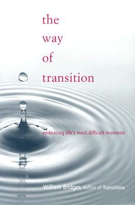 Image for The Way Of Transition: Embracing Life's Most Difficult Moments