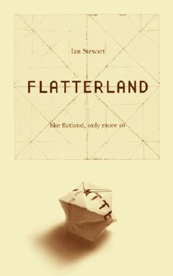 Flatterland: Like Flatland, Only More So, Ian Stewart