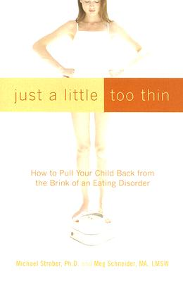Image for Just a Little Too Thin: How to Pull Your Child Back from the Brink of an Eating Disorder