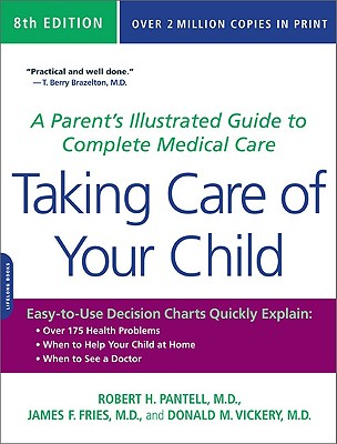 Image for Taking Care of Your Child: A Parent?s Illustrated Guide to Complete Medical Care