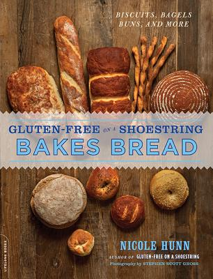 GLUTEN-FREE ON A SHOESTRING BAKES BREAD, NICOLE HUNN