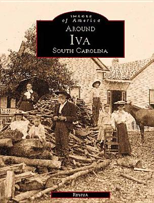 Around Iva (Images of America: South Carolina), REVIVA