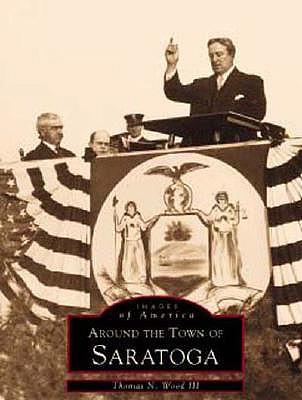 Image for Around the Town of Saratoga (Images of America: New York)