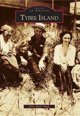 Tybee Island   (GA)  (Images of America), Adams, James Mack