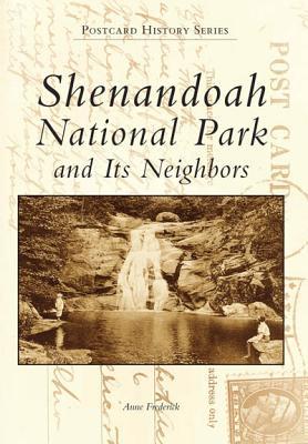 Image for Shenandoah National Park and Its Neighbors (VA) (Postcard History Series)