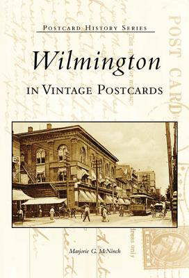 Wilmington in Vintage Postcards (DE) (Postcard History), McNinch, Marjorie G.
