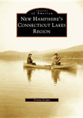 Image for New Hampshire's Connecticut Lakes Region (NH) (Images of America)