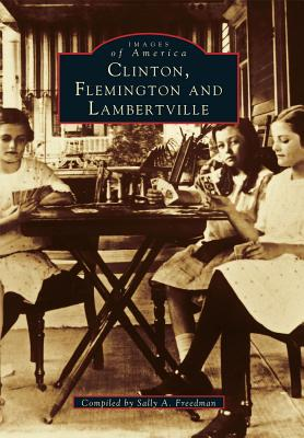 Image for Clinton,  Flemington,  and  Lambertville   (NJ)  (Images  of  America)