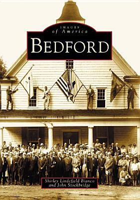 Bedford   (NY)  (Images of America), Shirley  Lindefield; J.  Stockbridge