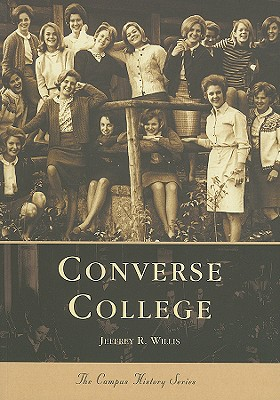 Image for Converse College (The Campus History Series)