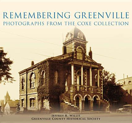 Image for Remembering Greenville: Photographs from the Coxe Collection (Signed by the author)