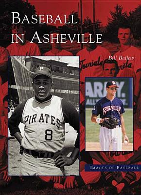 Image for Baseball in Asheville (NC)  (Images of Baseball) Signed