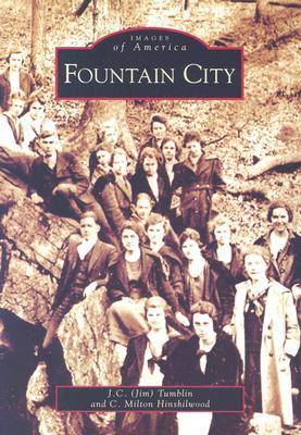 Fountain  City   (TN)   (Images of America), J.C.  Tumblin and; C. Milton  Hinshilwood