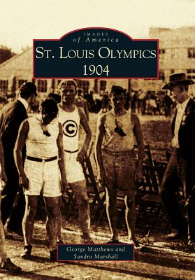 Image for St. Louis Olympics, 1904 (Images of America)