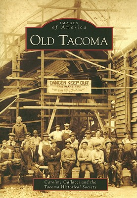 Image for Old Tacoma (Images of America)