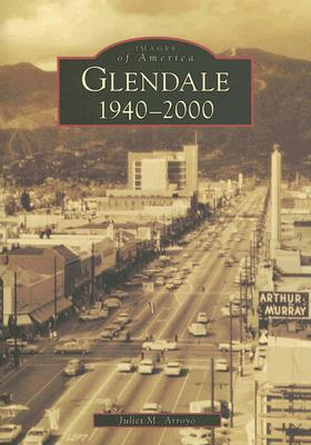 Image for Glendale: 1940-2000 (CA) (Images of America)