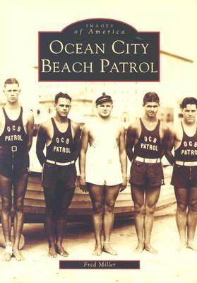 Ocean  City  Beach  Patrol   (NJ)  (Images  of  America), Fred  Miller