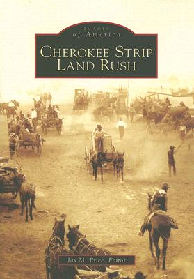 Image for Cherokee Strip Land Rush    (OK)   (Images of America)