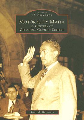 Image for Motor City Mafia   A Century of Organized Crime in Detroit