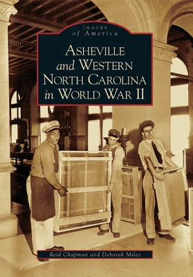 Image for Asheville and Western North Carolina in World War II   (NC)  (Images of America) Signed First Edition