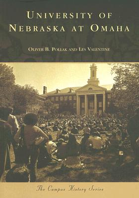 University of Nebraska at Omaha (NE) (Campus History Series), Pollak, Oliver B.; Valentine, Les