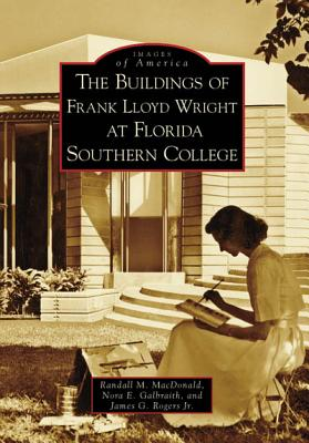 Image for The Buildings of Frank Lloyd Wright at Florida Southern College (FL) (Images of America)