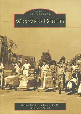 Wicomico County (Images of America: Maryland), DeVincent-Hayes Ph.D., Gianni; Nunez, Andy