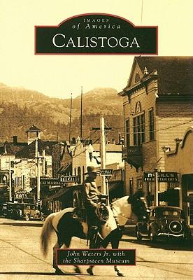 Calistoga (Images of America: California), Waters Jr., John; Sharpsteen Museum