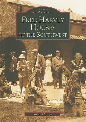 Image for Images of America: Fred Harvey Houses of the Southwest