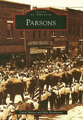 Parsons (Images of America: Kansas), Mattox, David; Brotherton, Mike