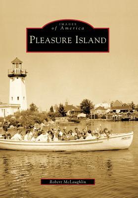 Pleasure Island (Images of America), McLaughlin, Robert