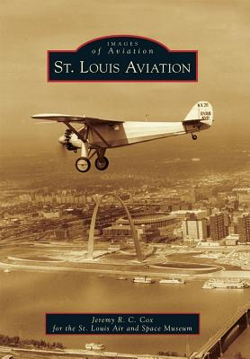 St. Louis Aviation  (Images of Aviation), Cox, Jeremy R. C.