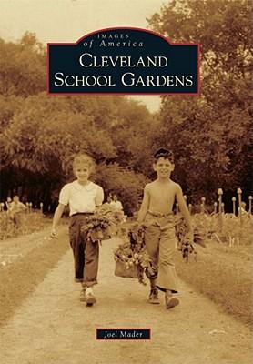 Cleveland School Gardens (Images of America), Mader, Joel