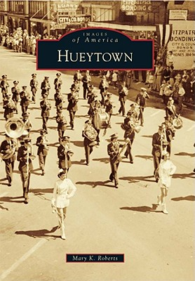 Hueytown (Images of America) [Paperback], Mary K. Roberts (Author)