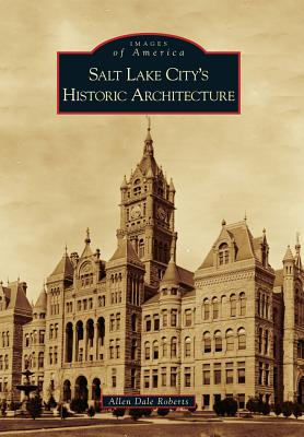 Image for Salt Lake City's Historic Architecture (Images of America)