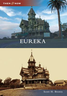 Eureka (Then and Now), Brown, Scott H.