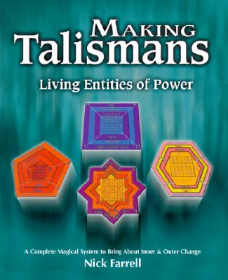 Making Talismans: Living Entities of Power, Farrell, Nick