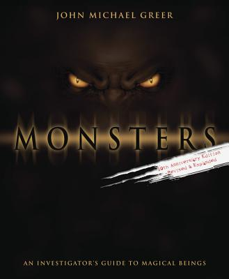 Monsters: An Investigator's Guide to Magical Beings, Greer, John Michael