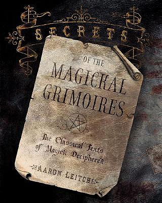 Image for Secrets of the Magickal Grimoires: The Classical Texts of Magick Deciphered