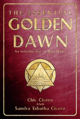 Image for The Essential Golden Dawn: An Introduction to High Magic