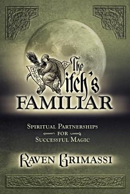 Image for The Witch's Familiar: Spiritual Partnership for Successful Magic